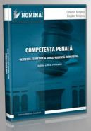Competenta in materie penala. Aspecte teoretice si Jurisprudenta in materie (Carte de: Teodor Mrejeru, Bogdan Mrejeru)