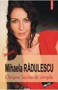 Despre lucrurile simple (Editia a II-a) | Autor: Mihaela Radulescu
