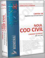 NOUL COD CIVIL COMENTAT SI ADNOTAT. Cartea a VII-a: Dispozitii de Drept International Privat
