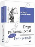 Drept procesual penal. Partea generala - Conform noului Cod de procedura penala