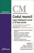 Codul muncii. Legea dialogului social si 10 legi uzuale | Actualizare: 29 ianuarie 2015