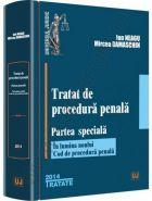 Tratat de procedura penala. Partea speciala In lumina noului Cod de procedura penala | Autori: Ion Neagu, Mircea Damaschin