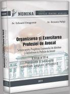 Organizarea si exercitarea profesiei de avocat (editia 2011). Carte de: Av. E. Dragomir si Av. R. Palita