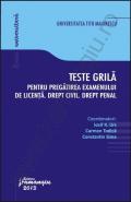 Teste grila pentru pregatirea examenului de licenta. Drept civil. Drept penal, 2013
