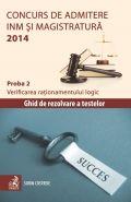 Concurs de admitere la INM si Magistratura 2014 (Proba 2. Verificarea rationamentului logic) | Autor: Sorin Costreie