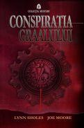 Conspiratia Graalului | Autori: Lynn Sholes, Joe Moore
