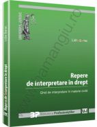 Repere de interpretare in drept. Ghid de interpretare in materie civila | Autor: Lidia Barac