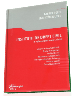 Institutii de drept civil in reglementarea noului Cod civil, 2012 [Autori: Gabriel Boroi, Liviu Stanciulescu]