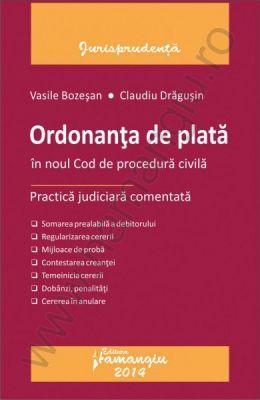 Ordonanta de plata in noul cod de procedura civila. Practica judiciara comentata