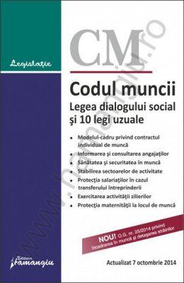 Codul muncii. Legea dialogului social si 10 legi uzuale | Actualizare: 7 octombrie 2014