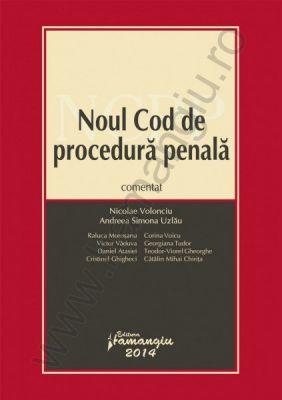 Noul Cod de procedura penala comentat, 2014 | Autori coordonatori: Nicolae Volonciu, Andreea Simona