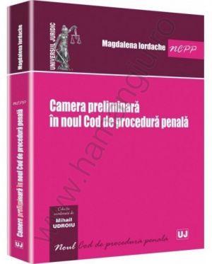 Camera preliminara in noul Cod de procedura penala | Autor: Magdalena Iordache