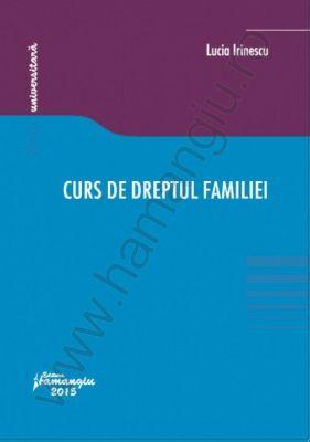 Curs de dreptul familiei | Autor: Lucia Irinescu