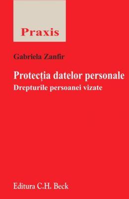 Protectia datelor personale. Drepturile persoanei vizate | Autor: Gabriela Zanfir