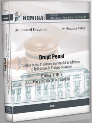 Drept Penal (Sinteze Admitere Barou), editia 2011 (Carte de: Av. R. Palita si Av. E. Dragomir)