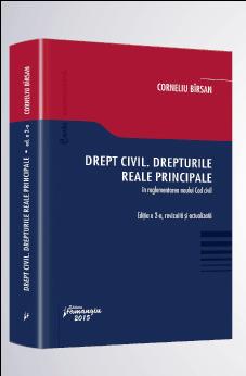 Drept civil. Drepturile reale principale | Actualizare: 1 februarie 2015 | Autor: Corneliu Birsan