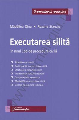 Executarea silita in noul Cod de procedura civila | Autori: Madalina Dinu, Roxana Stanciu