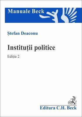 Institutii politice. Editia a 2-a | Autor: Deaconu Stefan
