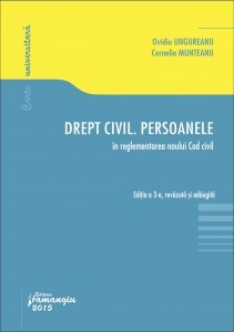 Drept civil. Persoanele. In reglementarea noului Cod civil | Editia a 3-a revazuta si adaugita | Autor: Ovidiu Ungureanu, Cornelia Munteanu