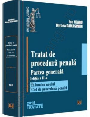 Tratat de procedura penala. Partea generala. Editia a II-a | Autori: Ion Neagu, Mircea Damaschin