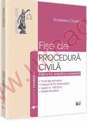 Fise de procedura civila. Editia a II-a, revizuita si completata | Autor: Andreea Ciurea