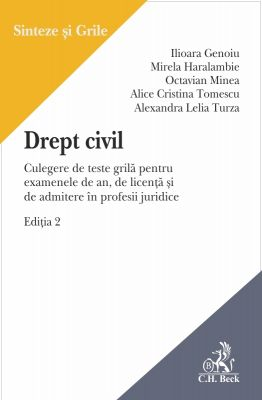 Drept civil. Culegere de teste grila pentru examenele de an, de licenta si de admitere in profesii juridice | Editia 2015 (a 2-a)