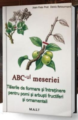 Taierile de formare si intretinere pentru pomi si arbusti fructiferi si ornamentali | Autori: Jean-Yves Prat, Denis Retournard