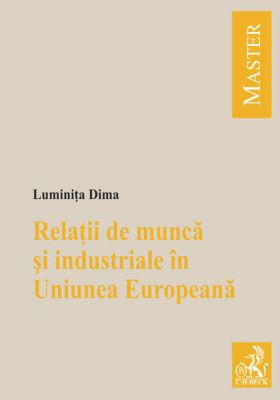 Relatii de munca si industriale in Uniunea Europeana | Autor: Dima Luminita