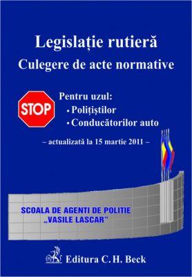 Legislatie rutiera. Culegere de acte normative | Actualizare: 15 Martie 2011