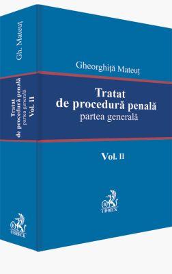 Tratat de procedura penala. Partea generala. Volumul II | Autor: Mateut Gheorghita