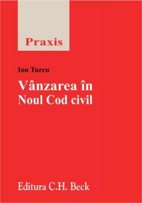 Vanzarea in Noul Cod civil | Autor: Ion Turcu