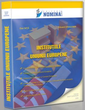 Institutiile Uniunii Europene conform Tratatului de la Lisabona (Carte de: Dan Nita, Eduard Dragomir)