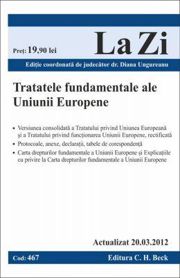 Tratatele fundamentele ale Uniunii Europene (2012) | Editie coordonata de judecator dr. Ungureanu Diana