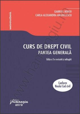 Curs de drept civil. Partea generala. Conform Noului Cod civil | Autori: Gabriel Boroi, Carla Alexandra Anghelescu
