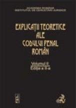 Explicatiile teoretice ale Codului penal roman. Volumul II (brosat) 2012 | Coordonator: Dongoroz Vintila