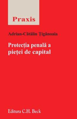Protectia penala a pietei de capital | Autor: Tiganoaia Adrian-Catalin