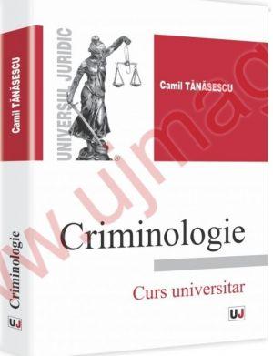 Criminologie. Curs universitar | Autor: Camil Tanasescu