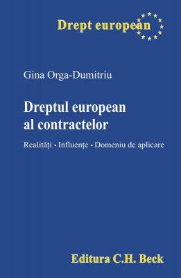 Dreptul european al contractelor [Realitati. Influente. Domeniu de aplicare] Autor: Orga-Dumitriu Gina