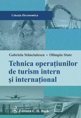 Tehnica operatiunilor de turism intern si international | Autori: Olimpia State, Stanciulescu Gabriela