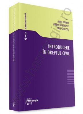 Introducere in dreptul civil | Autori: Ionel Reghini, Serban Diaconescu, Paul Vasilescu