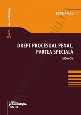 Drept procesual penal. Partea speciala (Editia a 3-a) | Autor: Bogdan Micu
