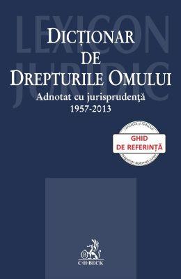 Dictionar de Drepturile Omului | Adnotat cu jurisprudenta (1957-2013)