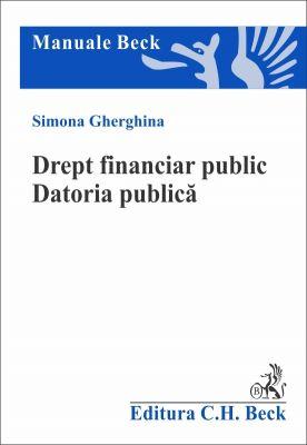 Drept financiar public. Datoria publica. Finantarea investitiilor publice | Autor: Gherghina Simona