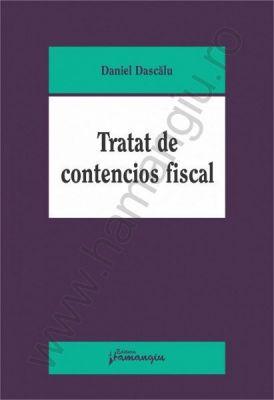 Tratat de contencios fiscal | Autor: Daniel Dascalu