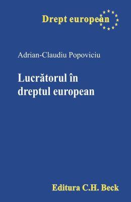 Lucratorul în dreptul european | Autor: Adrian-Claudiu Popoviciu