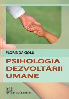 Psihologia dezvoltarii umane   Autor: Florinda Golu