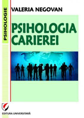 Psihologia carierei | Autor: Valeria Negovan