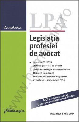 Legislatia profesiei de avocat - actualizata 1 iulie 2014