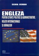 Engleza pentru stiinte politice si administrative, relatii internationale si jurnalism / English for Political Science, International Relations and Journalism