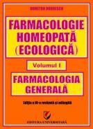 Farmacologie homeopata (ecologica) | Farmacologie generala: Volumul I | Autor: Dumitru Dobrescu